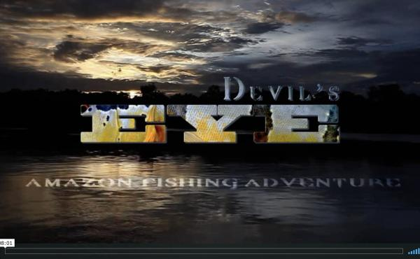 DEVIL'S EYE - Amazon Fishing Adventure